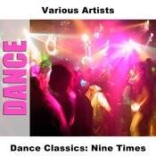 Dance Classics: Nine Times Songs