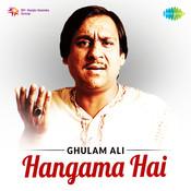 Ghulam Ali - Hangama Hai Songs