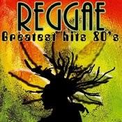 Reggae Greatest Hits 80's Songs