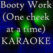 Booty Work (One Cheek At A Time) (Karaoke) Songs