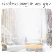 Christmas Songs In New York Songs