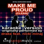 Make Me Proud (Originally Performed By Drake Feat. Nicki Minaj) [Audio Karaoke Version - Clean] Song