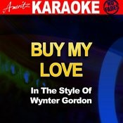 Buy My Love (In The Style Of Wynter Gordon) Songs