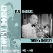 Jazz Figures / Tommy Dorsey, Volume 1 (1935-1938) Songs