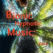 Bionic Hypnotic Music: Vol.1 Songs
