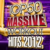 Top 50 Massive Workout Hits 2012 Songs
