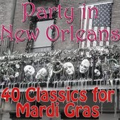 Party In New Orleans: 40 Classics For Mardi Gras Songs