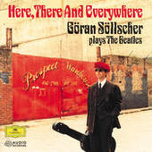 Here, There And Everywhere: Goran Sollscher plays The Beatles Songs