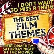 I Don't Want To Miss A Thing: The Best Film Themes Songs