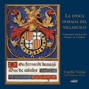 La Epoca Dorada Del Villancico. Cancionero Musical Del Duque De Calabria Songs