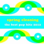 Spring Cleaning: The Best Pop Hits 2012 Songs