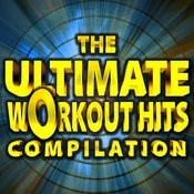 The Ultimate Workout Hits Compilation Songs