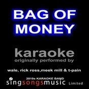 Bag Of Money (Originally Performed By Wale, Rick Ross,Meek Mill &T-Pain) [Karaoke Audio Version] Songs