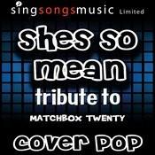 She's So Mean (Tribute To Matchbox Twenty) [Karaoke Audio Version] Songs