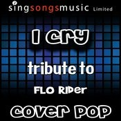 I Cry (Tribute To Flo Rida) [Karaoke Audio Version] Songs