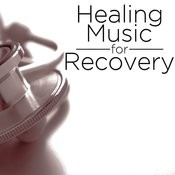 Healing Music For Recovery Songs