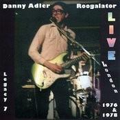 The Danny Adler Legacy Series Vol 7 - Roogalator Live London 1976 & 1978 Songs