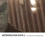 Metropolitan Suite (The Original Recordings) Songs