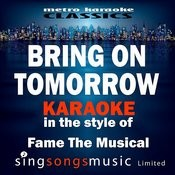 Bring On Tomorrow (In The Style Of Fame The Musical) [Karaoke Version] - Single Songs