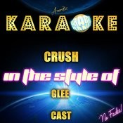 Crush (In The Style Of Glee Cast) [Karaoke Version] - Single Songs