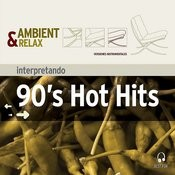 Ambient & Relax: 90's Hot Hits Songs