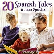 20 Spanish Tales To Learn Spanish. Stories For Kids Songs