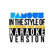 Famous (In The Style Of Scouting For Girls) [Karaoke Version] Song