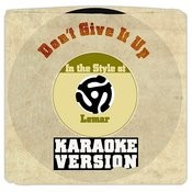 Don't Give It Up (In The Style Of Lemar) [Karaoke Version] Song