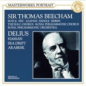 Delius:  Hassan & Sea Drift & An Arabesk Songs