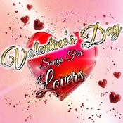 Valentine's Day Songs For Lovers Songs