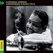 Cannonball's Bossa Nova (Bonus Track Version) Songs