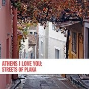 Athens I Love You: Streets Of Plaka Songs