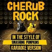 Cherub Rock (In The Style Of Smashing Pumpkins) [Karaoke Version] - Single Songs
