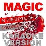 Magic (In The Style Of Coldplay) [Karaoke Version] - Single Songs