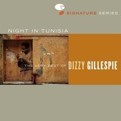 Night In Tunisia: The Very Best Of Dizzy Gillespie Songs