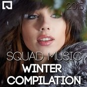 Squad Music Winter Compilation 2015 Songs