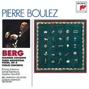 Berg: Chamber Concerto; Three Pieces For Orch.; Concerto For Violin And Orchestra Songs
