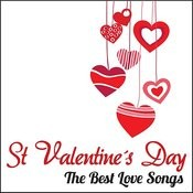 St. Valentine´s Day - The Best Love Songs Songs