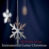 Instrumental Guitar Christmas: My Favorite Things Songs