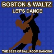 Boston And Waltz Dance - Let's Dance - The Best Of Ballroon Dancing And Lounge Music Songs