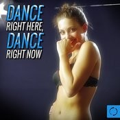 Dance Right Here, Dance Right Now Songs