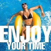 Enjoy Your Time Songs