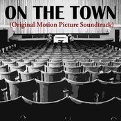 On The Town (Original Motion Picture Soundtrack) Songs