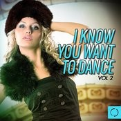 I Know You Want To Dance, Vol. 2 Songs