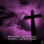The Golden Age Of Gospel, Sit Down And Rest Awhile Songs