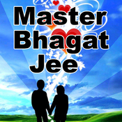 Master Bhagat Jee Songs