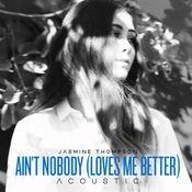 Ain't Nobody (Loves Me Better) [Acoustic] Song