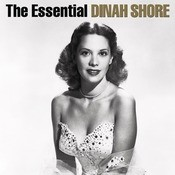 The Essential Dinah Shore Songs