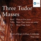 Three Tudor Masses - Byrd/Tallis/Tye Songs