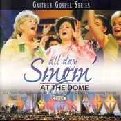 All Day Singin At The Dome Songs